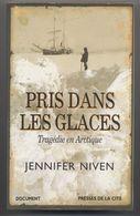 PRIS DANS LES GLACES Tragédie En Arctique - Jennifer Niven - Document - Aventures Exploration Bateau Le Karluk - Voyages