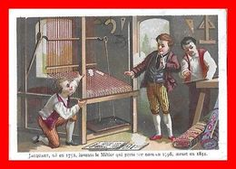 CHROMOS. Jacquart, Né En 1752, Invente Le Métier Qui Porte Son Nom En 1798, Meurt En 1844...D153 - Artis Historia