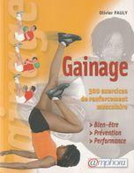 GAINAGE 300 EXERCICES DE RENFORCEMENT MUSCULAIRE D'OLIVIER PAULY ED. AMPHORA - Sport