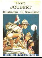 SCOUTISME. PIERRE JOUBERT. Illustrateur Du Scoutisme - Scoutisme