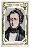 Trade Card. Chromo Chocolat Guérin-Boutron. N° 572, Adolphe Adam, Compositeur De Musique. - Guérin-Boutron