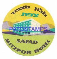 136414 ISRAEL SAFAD PUBLICITY HOTEL MITZPOR LUGGAGE NO POSTCARD - Etiquettes D'hotels