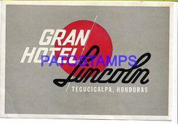 136418 HONDURAS TEGUCIGALPA PUBLICITY GRAN HOTEL LINCOLN LUGGAGE NO POSTCARD - Etiquettes D'hotels
