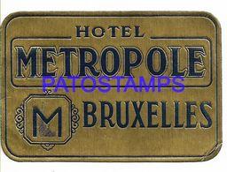 136420 BELGIUM BRUXELLES PUBLICITY HOTEL METROPOLE LUGGAGE NO POSTCARD - Etiquettes D'hotels