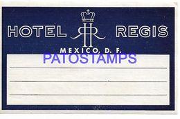 136421 MEXICO D.F PUBLICITY HOTEL REGIS LUGGAGE NO POSTCARD - Etiquettes D'hotels