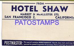 136423 US SAN FRANCISCO CALIFORNIA PUBLICITY HOTEL SHAW LUGGAGE NO POSTCARD - Etiquettes D'hotels