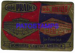 136424 HONDURAS CENTRO AMERICA PUBLICITY HOTEL PRADO & BOLIBAR LUGGAGE NO POSTCARD - Etiquettes D'hotels