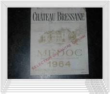 ETIQUETTE CH. BRESSANE 1964 MEDOC - Bordeaux