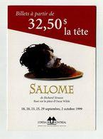 CP Pub Canadienne. Opéra De Montréal. Salome, De Richard Strauss. 1999. Publicité Sur Le Ton De L'humour... Gore ! - Opéra