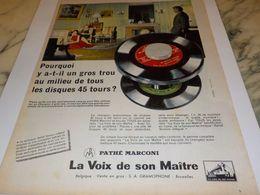 ANCIENNE PUBLICITE POURQUOI UN GROS TROU DISQUE 45 T DE DISQUE PATHE MARCONI  1958 - Musik & Instrumente
