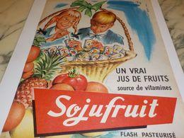 ANCIENNE PUBLICITE UN VRAI JUS DE FRUITS DE SOJUFRUIT 1958 - Affiches