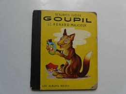 LES ALBUMS ROSES : BENJAMIN RABIER - GOUPIL LE RENARD MALICIEUX 1953 - Books, Magazines, Comics