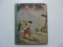 WALT DISNEY : PINOCCHIO D'après C. COLLODI - HACHETTE 1940 - Bücher, Zeitschriften, Comics