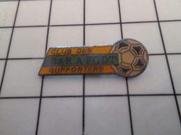 415b Pin's Pins / Rare & Belle Qualité !!! THEME : SPORTS / FOOTBALL BALLON BAR A FOOT CLUB DES SUPPORTERS - Football