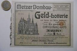 """Billet De Loterie Pour La Cathédrale De METZ """"METZER DOMBAU GELD Lotterie-Plan"""" Lotterie Original-Los N° 44104 - Billets De Loterie"""