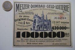 """Billet De Loterie Pour La Cathédrale De METZ """"METZER-DOMBAU-GELD-Lotterie"""" Lotterie Original-Loos N° 12567 - Billets De Loterie"""