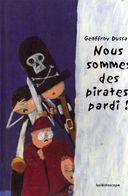 Géoffroy Dussart - Nous Sommes Des Pirates, Pardi ! - Pour Marie-Sol  Adaptation France Isabel Finkenstaedt Kaléidoscope - Bücher, Zeitschriften, Comics