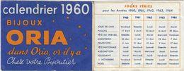 Calendrier  Petit Format 1960   Bijoux Oria 76 Aumale  Delaruelle - Calendriers