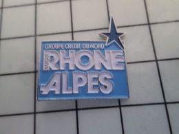 115e Pin's Pins / Rare & Belle Qualité !!! THEME : BANQUES : GROUPE CREDIT DU NORD RHONE ALPES C'est Un Peu Sud-Est ? - Banche