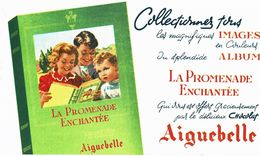 Buvard Aiguebelle  Album La Promenade Enchantée Collectionnez Tous Images Et Albums - Vloeipapier