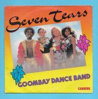 Disque Vinyle 45 Tours : GOOMBAY DANCE : SEVEN TEARS..Scan D  : Voir 2 Scans - Collectors