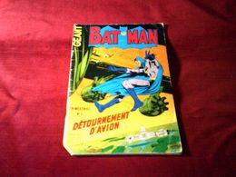 BATMAN GEANT  N° 1   DETOURNEMENT D'AVION - Batman