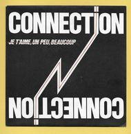 Disque Vinyle 45 Tours : CONNECTION : Je T'aime Un Peu Beaucoup..Scan G  : Voir 2 Scans - Collectors