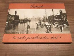 Oostende In Oude Prentkaarten Deel 1 * Perfecte Staat, Als Nieuw * - Oostende