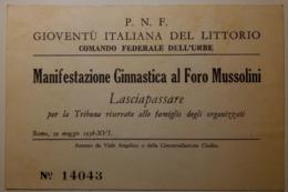 Sport - Manifestazione Ginnastica Al Foro Mussolini - Lasciapassare - Roma, 29 Maggio 1938 - Gioventù Del Littorio, PNF - Tickets D'entrée
