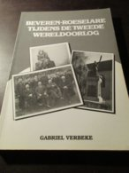 Beveren-Roeselare Tijdens De Tweede Wereldoorlogen - Roeselare