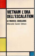 VIETNAM L'ORA DELL'ESCALATION - History, Biography, Philosophy