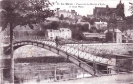 72 - Sarthe - LE MANS - Passerelle Du Moulin D Enfer Et Vieux Mans - Le Mans