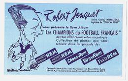 THEME FOOTBALL - ROBERT JONQUET CAPITAINE DU STADE DE REIMS, CHAMPIONS DU FOOTBALL FRANCAIS, BUVARD BISCUITS REM, A VOIR - Fussball