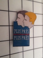 415a Pin's Pins / Rare & Belle Qualité !!! THEME : EDF GDF / PLUS PRES , PLUS PRET ... Ben Oui Mais Pas Trop Quand Même! - EDF GDF