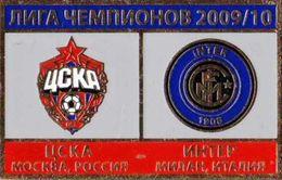 "Badge Pin: UEFA Champions League 2009-10  CSKA Moscow Russia - "" FC Internazionale "" Italy - Football"