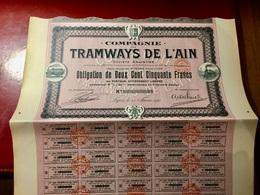 COMPAGNIE  Des  TRAMWAYS  De  L' AIN ---------Obligation  De  250 Frs - Chemin De Fer & Tramway
