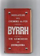 Pub Byrrh ; Indicateur Des Chemins De Fer  Avec Le Document Des Horaires - Ferrovie
