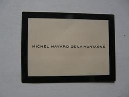 VIEUX PAPIERS - CARTE DE VISITE : Michel HAVARD DE LA MONTAGNE - Cartes De Visite