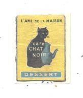 Façade De Boîte D'allumettes  - Publicité Café CHAT NOIR Dessert  +/- 1960  (RMT) - Boites D'allumettes - Etiquettes