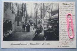 Kermesse Flamande - WAUX-HALL - BRUXELLES En 1902 - Events