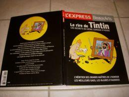 EXPRESS BEAUX ARTS Le RIRE De TINTIN Les SECRETS Du GENIE COMIQUE D'HERGE 128p. - Tintin