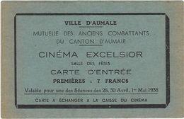Carte D 'entree 76 Aumale  Cinema Excelsior Anee 1938 - Cartes De Visite