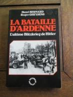 LA  BATAILLE D' ARDENNE  L' Ultime  Blitzkrieg  De Hitler  1944--1945 - 1939-45