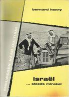 """ISRAËL ... STEEDS MIRAKEL - BERNARD HENRY - Uitgeverij DE GARVE - 1962 - Deel 5 In De Serie """"SNELWEGEN NAAR CULTUUR"""" - Libros, Revistas, Cómics"""