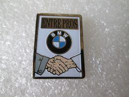 PIN'S    BMW  ENTRE PROS - BMW