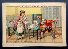 CHROMO  ......AU BON MARCHE....GRAND FORMAT......LES PETITS MÉTIERS....LE DOCTEUR - Au Bon Marché