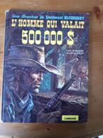 BLUEBERRY 14 L'HOMME QUI VALAIT 500 000 $ Charlier Giraud Lieutenant édition Originale éo Cow Boy Armée Far West - Blueberry