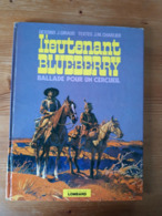 BLUEBERRY 15 BALLADE POUR UN CERCUEIL Lieutenant édition Originale éo Cow Boy Armée Far West - Blueberry