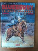 BLUEBERRY 28 Le Raid Infernal Charlier Giraud Jeunesse Lieutenant édition Originale éo Cow Boy Armée Far West - Blueberry