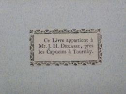 Ex-libris Typographique XVIIIème - BELGIQUE - J. H. DERASSE Près Les Capucins à Tournay - Bookplates